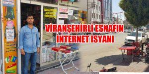 Viranşehirli Esnafın İnternet İsyanı
