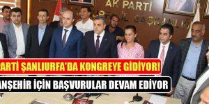 AK Parti Şanlıurfa'da kongreye gidiyor!
