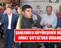 Şanlıurfa Büyükşehir Belediye Başkan Nihat Çiftçi'den Viranşehir'e Ziyaret