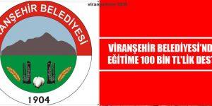 Viranşehir Belediyesi'nden Eğitime 100 Bin TL'lik Destek
