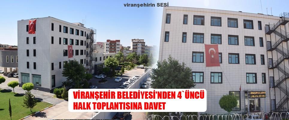 VİRANŞEHİR BELEDİYESİ'NDEN 4`ÜNCÜ HALK TOPLANTISINA DAVET