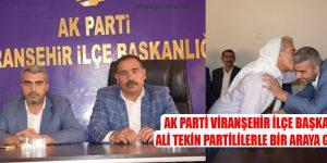 Ak Parti Viranşehir İlçe Başkanı Ali Tekin Partililerle Bir Araya Geldi