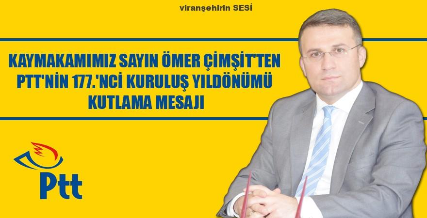 Kaymakam Çimşit'ten PTT'nin 177.'nci Kuruluş Yıldönümü Mesajı