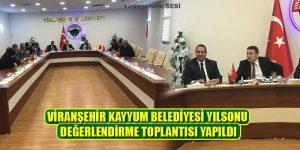 Viranşehir Kayyum Belediyesi Yılsonu Değerlendirme Toplantısı Yapıldı