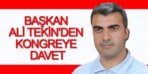 BAŞKAN TEKİN'DEN KONGREYE DAVET