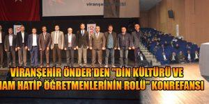 """Viranşehir ÖNDER'den """"Din Kültürü ve İmam Hatip Öğretmenlerinin Rolü"""" Konrefansı"""