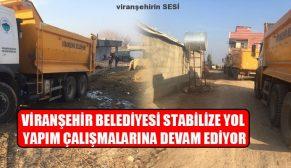 Viranşehir Belediyesi Stabilize Yol Yapım Çalışmalarına Devam Ediyor