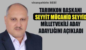 TARIMKON Başkanı Seyyit Mücahid Seyyid, Milletvekili Aday Adaylığını Açıkladı