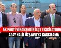 Ak Parti Viranşehir İlçe Teşkilatından Aday Halil Özşavlı'ya Karşılama