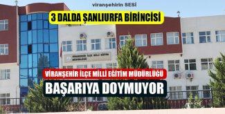 Viranşehir İlçe Milli Eğitim Müdürlüğü Başarıya Doymuyor