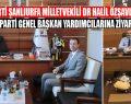 Ak Parti Şanlıurfa Milletvekili Dr Halil Özşavlı'dan Ak Parti Genel Başkan Yardımcılarına Ziyaret