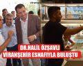 Milletvekili Dr. Halil Özşavlı Viranşehir Esnafıyla Buluştu
