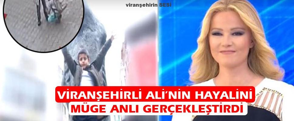 Viranşehirli Ali'nin hayalini Müge Anlı gerçekleştirdi