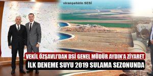 Vekil Özşavlı Müjdeyi Verdi: İlk Deneme Suyu 2019'da
