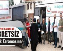 VİRANŞEHİR'DE ÜCRETSİZ 'KANSER' TARAMASI