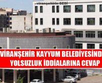 Viranşehir Kayyum Belediyesinden Yolsuzluk İddialarına Cevap