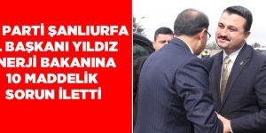Ak Parti İl Başkanı Yıldız Enerji Bakanına 10 Maddelik Sorun İletti