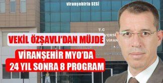 Vekil Özşavlı'dan Müjde: Viranşehir MYO'da 24 Yıl Sonra 8 Program