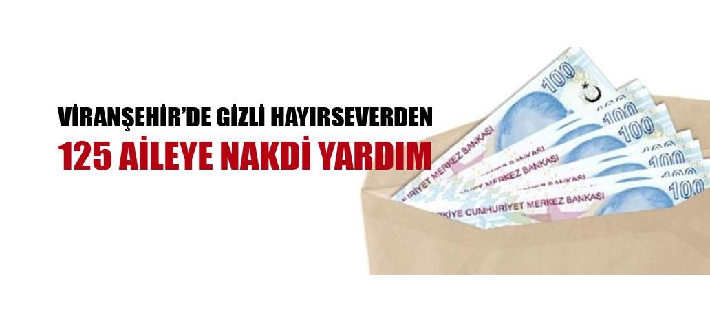 Viranşehir'de Gizli Hayırseverden 125 Aileye Nakdi Yardım
